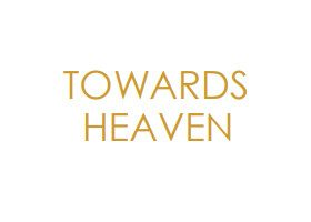 Towards Heaven